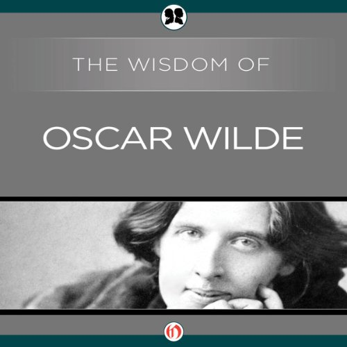 The Wisdom of Oscar Wilde audiobook cover art