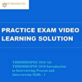 Certsmasters THRDHRIIPIIC1010 AS-THRDHRIIPIIC1010-Introduction to Interviewing Process and Interviewing Skills - 1 Practice Exam Video Learning Solution