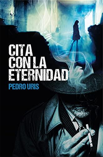 Cita con la eternidad de Pedro Uris