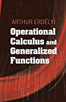 Operational Calculus and Generalized Functions (Dover Books on Mathematics)