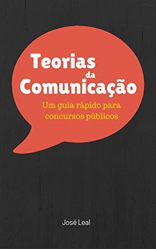 Teorias da Comunicação: Um Guia Rápido para Concursos Públicos