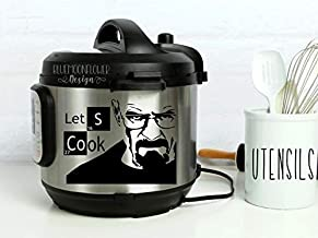 Instant Pot Vinyl Decal • Lets Cook • Breaking Bad • Heisenberg • Walter White • 3 Sizes Available • Lots of Colors to Choose From • Instapot • Pressure Cooker Decal • BlueMoonFlowerDesign