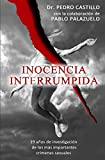 Inocencia Interrumpida: 19 años de investigación de los más importantes crímenes sexuales