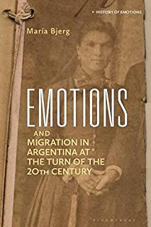 Emotions and Migration in Argentina at the Turn of the 20th Century