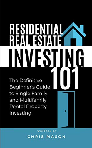 Real Estate Investing Books! - Residential Real Estate Investing 101: THE DEFINITIVE BEGINNER'S GUIDE TO SINGLE FAMILY AND MULTIFAMILY RENTAL PROPERTY INVESTING