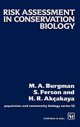 Risk Assessment in Conservation Biology (Population and Community Biology Series (12))