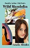 Wild Mandolin: A Small Town Romance Novella (Paradise Springs High Series Book 1)