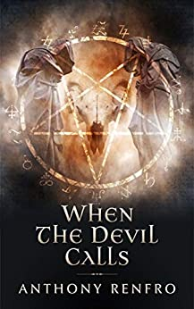 When The Devil Calls by [Anthony Renfro]