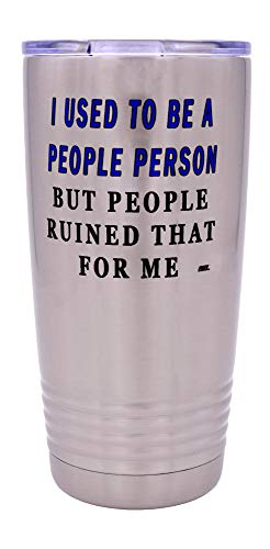 Funny Sarcastic People Person 20 Oz. Travel Tumbler Mug Cup w/Lid Vacuum Insulated Work Gift