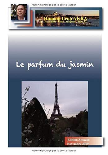 Le parfum du jasmin: Poèmes
