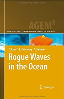 Rogue Waves in the Ocean (Advances in Geophysical and Environmental Mechanics and Mathematics)