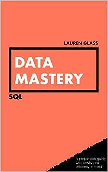 Data Mastery - SQL by [Lauren Glass]