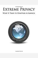 Extreme Privacy: What It Takes to Disappear in America Paperback