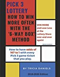Pick 3 Lottery : How To Win More Often With the '6-Way' Box Method: How to have Odds of 167 to 1 with every Pick 3 game ticket that you play
