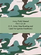 Army Field Manual FM 3-25.26 (U.S. Army Map Reading and Land Navigation Handbook)