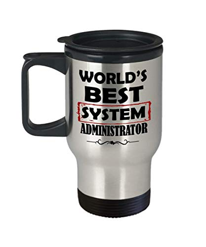 World's best system administrator 14oz Insulated Travel Mug – Administrator Inspirational Occupations/Professions Tumbler Gift for Men and Women