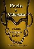 Freio E Cabresto: Como Escapar Deles (Portuguese Edition)