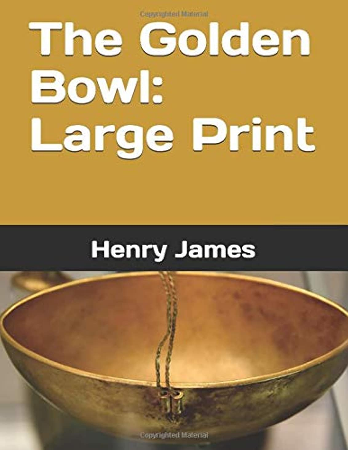警告設計図感心するThe Golden Bowl: Large Print