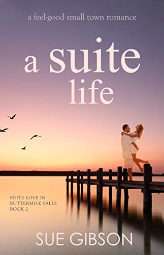 Book: A Suite Life (Suite Love Series, Book Two) by Sue Gibson