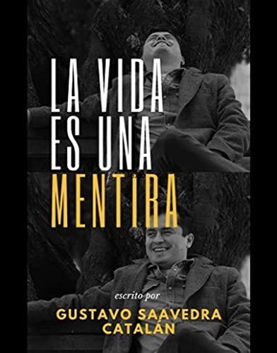 La vida es una mentira: La vida es un chiste y tomatela como tal. (Spanish Edition)