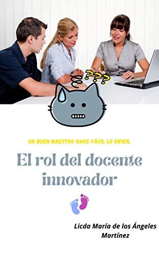 El Rol del docente Innovador: Estatégias Didácticas