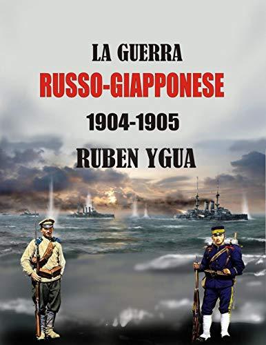 LA GUERRA RUSSO-GIAPPONESE: 1904-1905