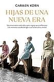 Hijas de una nueva era (Saga Hijas de una nueva era 1): Cuatro mujeres que se enfrentaron a los momentos cruciales del siglo XX (Planeta Internacional)