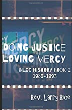 Doing Justice, Loving Mercy: NLEC History Book 2: 1985-1993
