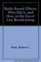 Radio Sound Effects: Who Did It, and How, in the Era of Live Broadcasting