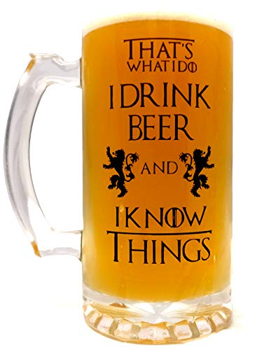That's What I Do I Drink Beer & I Know Things - Large 16oz Beer Mug - Game of Thrones Inspired - Thick Clear Glass - Perfect Gift