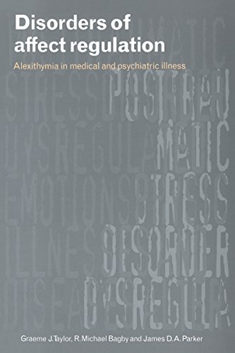 Disorders of Affect Regulation: Alexithymia in Medical and Psychiatric Illness