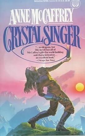 Crystal Singer by Anne McCaffrey (1982-07-02)