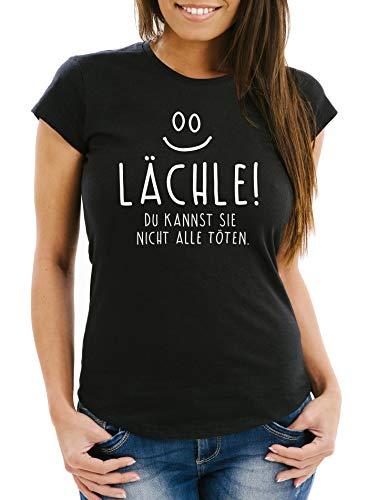 Lustiges Damen T-Shirt mit Spruch Lächle du Kannst Sie Nicht alle töten schwarz XL