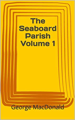 The Seaboard Parish Volume 1 (English Edition)