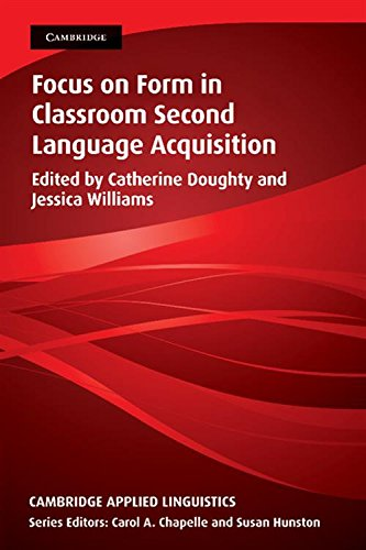 Focus on Form in Classroom Second Language Acquisition (Cambridge Applied Linguistics)の詳細を見る