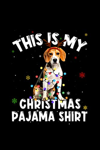This Is My Christmas Beagle Reindeer Pajama Funny Notebook Journal 6x9 inch 114 Pages