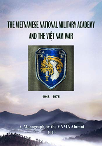 Compare Textbook Prices for The Vietnamese National Military Academy and the Việt Nam War  ISBN 9798578518690 by ALUMNI, VNMA,NGUYEN, Dr. DAM CAO,TRAN, DI MONG,LUU, PHUOC XUAN,NGUYEN, DUNG ANH,HUYNH, TIEN,NGUYEN, SANH