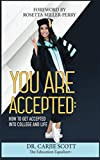 You Are Accepted: How to Get Accepted into College and Life