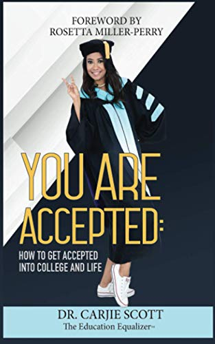 You Are Accepted:: How to Get Accepted into College and Life