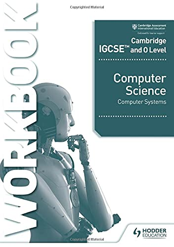 Cambridge IGCSE and O Level Computer Science Computer Systems Workbook Front Cover
