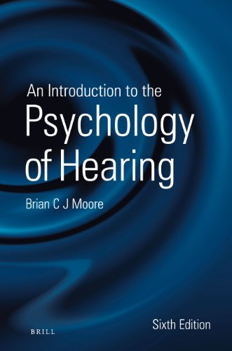 An Introduction to the Psychology of Hearing: Sixth Edition