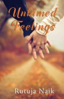 Untamed Feelings (First Edition, 2016)