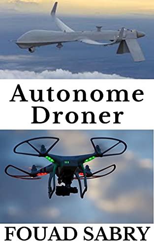 Autonome Droner: Fra Kampkrig Til Varselvær (Nye Teknologier i Autonome Ting [Norwegian] Book 2) (Norwegian Edition)