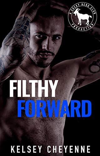 Filthy Forward : A Hero Club Novel by [Kelsey Cheyenne, Hero Club ]
