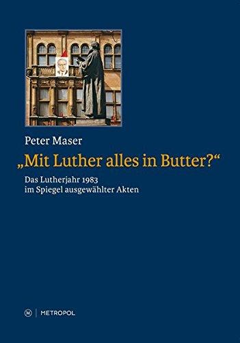 """bester der welt """"Salbt ihr alle mit Luther?: Luther im Spiegel des ausgewählten Archivs 1983. 2021"""