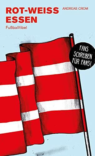 Rot-Weiss Essen: Fußballfibel (Bibliothek des Deutschen Fußballs)