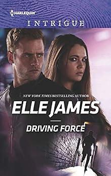 Driving Force (Declan's Defenders Book 4) by [Elle James]