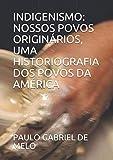 INDIGENISMO: NOSSOS POVOS ORIGINÁRIOS, UMA HISTORIOGRAFIA DOS POVOS DA AMÉRICA
