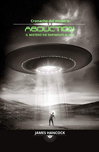 Abduction: i misteriosi rapimenti alieni: Cronache del mistero