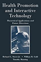 Health Promotion and Interactive Technology: Theoretical Applications and Future Directions (Routledge Communication Series)